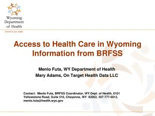 Access to Health Care in Wyoming Information from BRFSS
