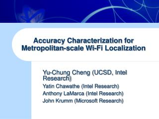 Accuracy Characterization for Metropolitan-scale Wi-Fi Localization