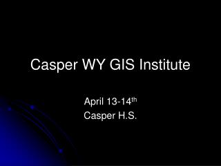 Casper WY GIS Institute