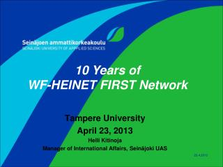 Tampere University April 23, 2013 Helli Kitinoja Manager of International Affairs, Seinäjoki UAS