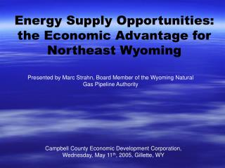 Energy Supply Opportunities: the Economic Advantage for Northeast Wyoming