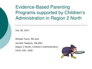 Evidence-Based Parenting Programs supported by Children's Administration in Region 2 North