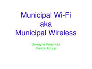 Municipal Wi-Fi aka Municipal Wireless