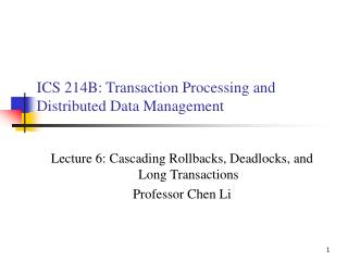 ICS 214B: Transaction Processing and Distributed Data Management