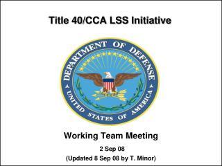 Title 40/CCA LSS Initiative