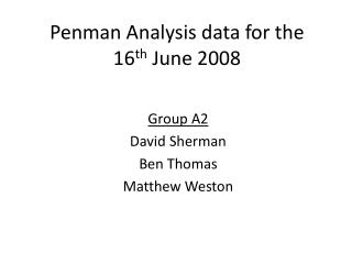 Penman Analysis data for the 16 th  June 2008