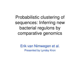 Probabilistic clustering of sequences: Inferring new bacterial regulons by comparative genomics