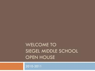 Welcome to  Siegel Middle School Open house