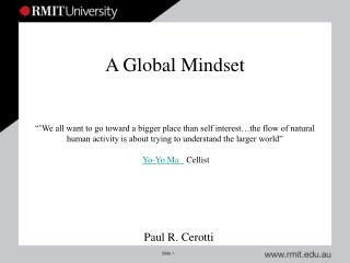 A Global Mindset     We all want to go toward a bigger place than self interest the flow of natural human activity is ab