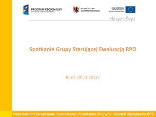Spotkanie Grupy Sterującej Ewaluacją RPO Toruń, 08.11.2013 r.