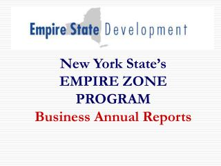 New York State's EMPIRE ZONE PROGRAM Business Annual Reports