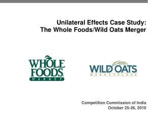 Unilateral Effects Case Study: The Whole Foods/Wild Oats Merger