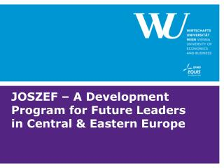 JOSZEF � A Development Program for Future Leaders in Central & Eastern Europe