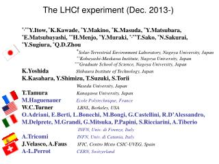 The LHCf experiment (Dec. 2013-)