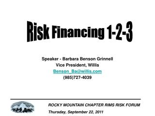 Speaker - Barbara Benson Grinnell Vice President, Willis Benson_Ba@willis (985)727-4039