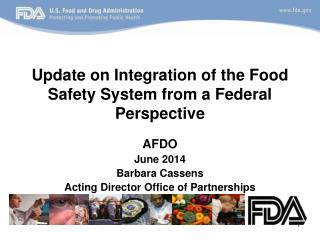 Update on Integration of the Food Safety System from a Federal Perspective
