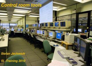 Control room tools