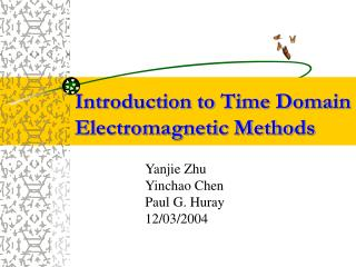 Introduction to Time Domain Electromagnetic Methods