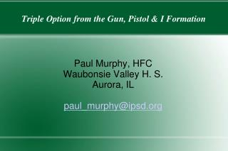 Triple Option from the Gun, Pistol & I Formation