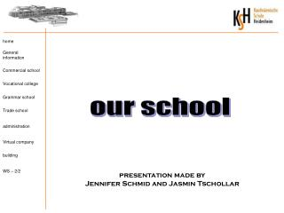 presentation made by Jennifer Schmid and Jasmin Tschollar