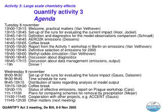 Activity 3: Large scale chemistry effects Q uantify activity 3 Agenda