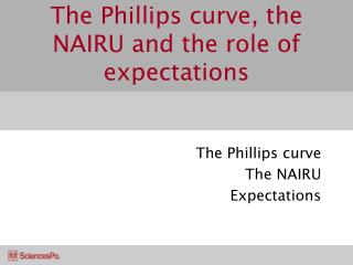 The Phillips curve, the NAIRU and the role of expectations