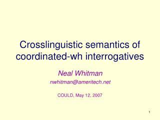 Crosslinguistic semantics of coordinated-wh interrogatives