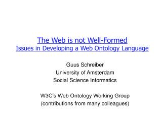 The Web is not Well-Formed Issues in Developing a Web Ontology Language