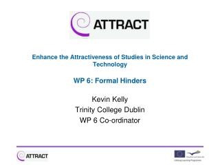Enhance the Attractiveness of Studies in Science and Technology WP 6: Formal Hinders