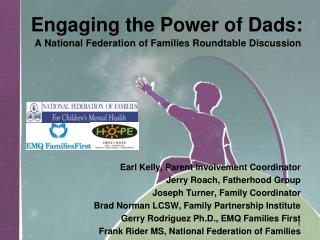 Engaging the Power of Dads: A National Federation of Families Roundtable Discussion
