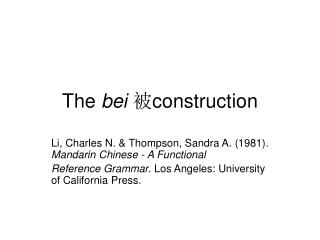 The  bei ? construction