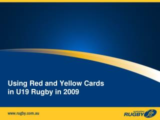 Using Red and Yellow Cards in U19 Rugby in 2009