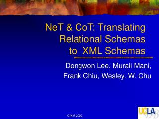 NeT & CoT: Translating Relational Schemas  to  XML Schemas