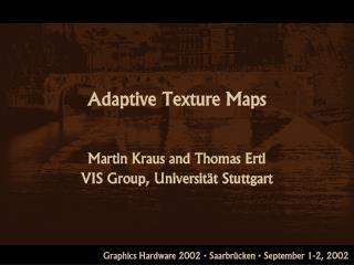 Adaptive Texture Maps