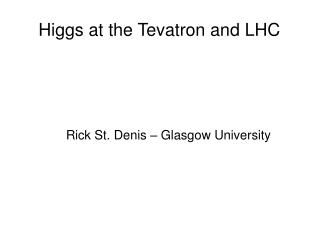 Higgs at the Tevatron and LHC