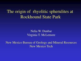 The origin of  rhyolitic spherulites at  Rockhound State Park