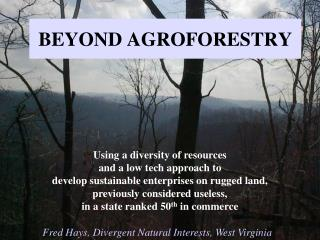 BEYOND AGROFORESTRY