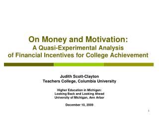 Judith Scott-Clayton Teachers College, Columbia University Higher Education in Michigan: