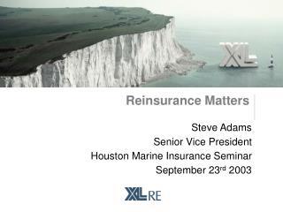 Reinsurance Matters