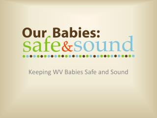 Keeping WV Babies Safe and Sound
