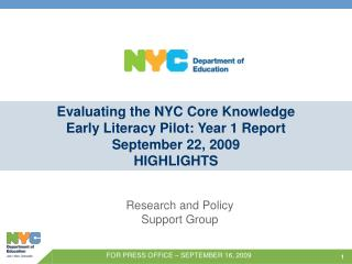 Evaluating the NYC Core Knowledge Early Literacy Pilot: Year 1 Report September 22, 2009