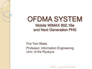 OFDMA SYSTEM Mobile WiMAX 802.16e and Next Generation PHS