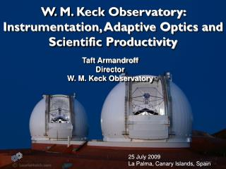 W. M. Keck Observatory: Instrumentation, Adaptive Optics and Scientific Productivity