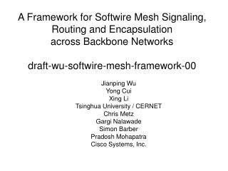 Jianping Wu Yong Cui Xing Li Tsinghua University / CERNET Chris Metz Gargi Nalawade Simon Barber