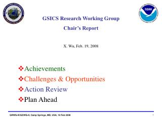 GSICS Research Working Group  Chair's Report X. Wu, Feb. 19, 2008