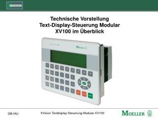 Technische Vorstellung  Text-Display-Steuerung Modular XV100 im Überblick