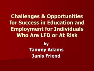 by Tammy Adams Janis Friend