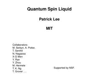 Quantum Spin Liquid Patrick Lee MIT