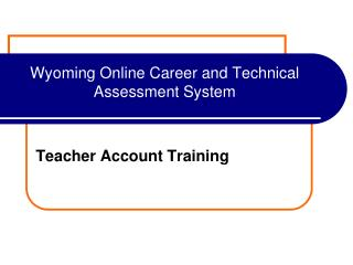 Wyoming Online Career and Technical Assessment System