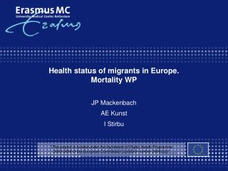 Health status of migrants in Europe. Mortality WP